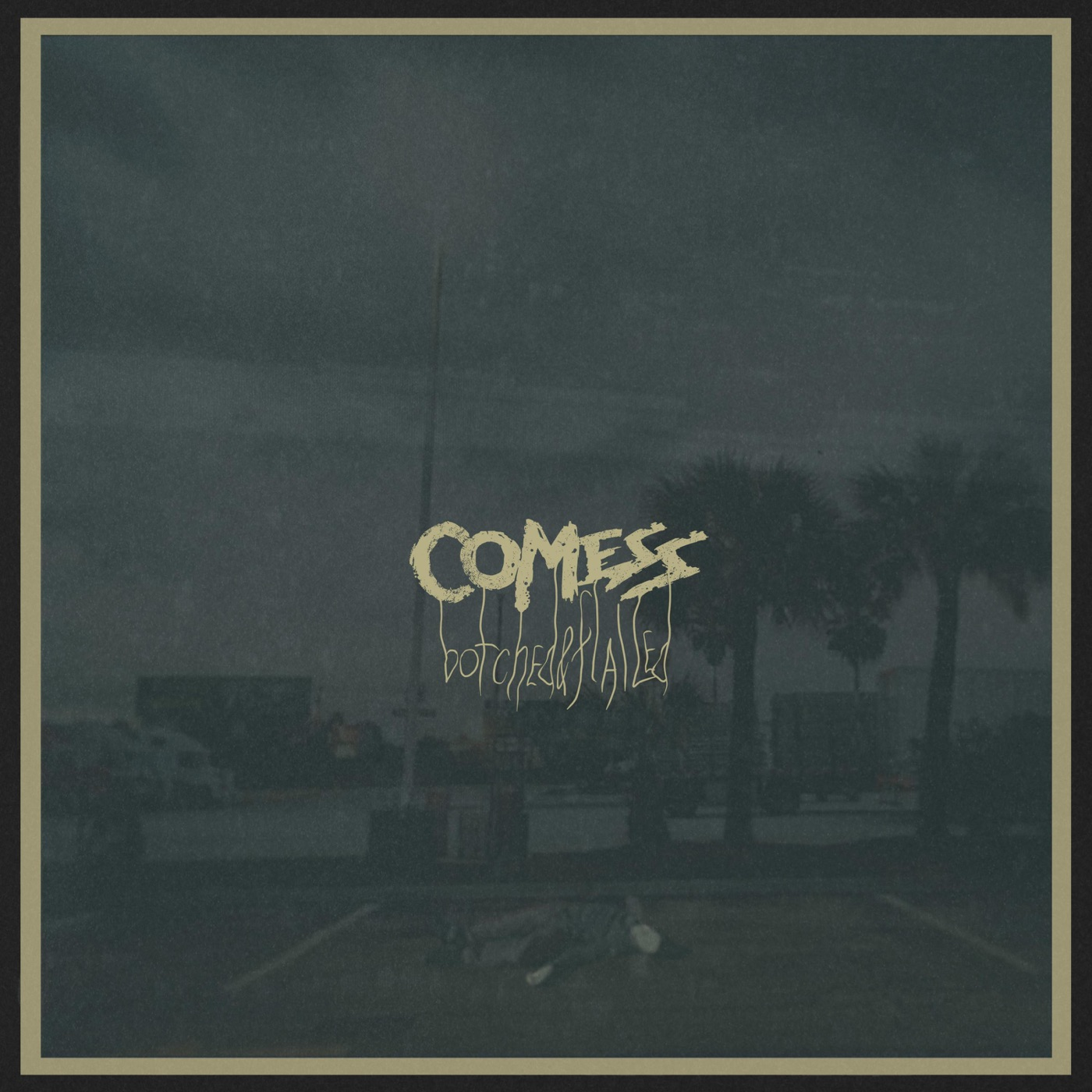 Comess - Botched & Flailed (2018)