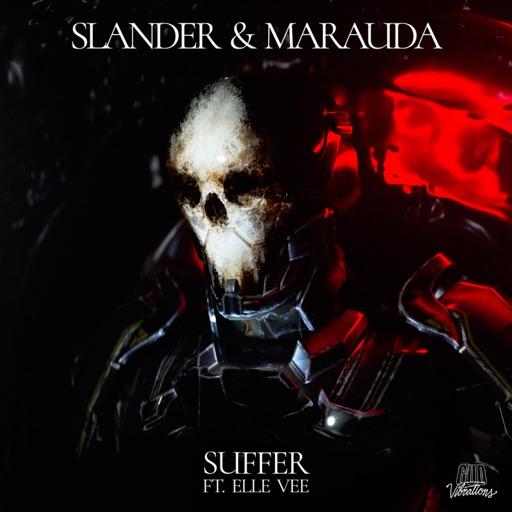 Suffer (feat. Elle Vee) - Single by Marauda & SLANDER