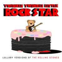 Twinkle Twinkle Little Rock Star - Lullaby Versions of the Rolling Stones