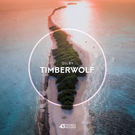 Timberwolf - Single by Dilby
