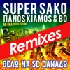 Thelo Na Se Xanado (Mi Gna) [feat. Panos Kiamos & BO] [Remixes] - Single, Super Sako