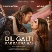 [Download] Dil Galti Kar Baitha Hai (feat. Mouni Roy) MP3