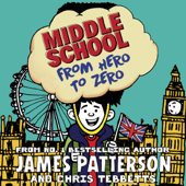 Middle School: From Hero to Zero: Middle School, Book 10 (Unabridged)