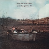 Denny Doherty - Whatcha Gonna Do