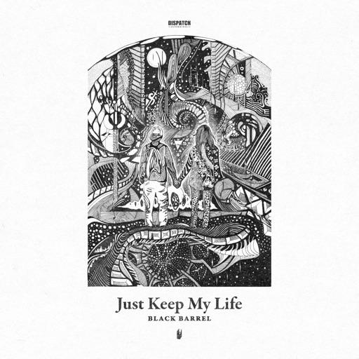 Just Keep My Life by Black Barrel