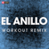 El Anillo (Extended Workout Remix) - Power Music Workout