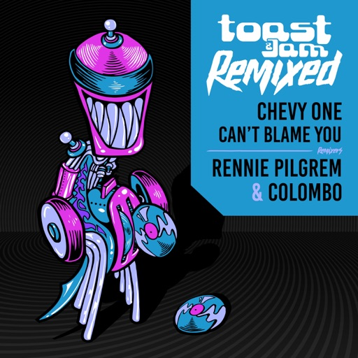 Can't Blame You Remixed - Single by Chevy One
