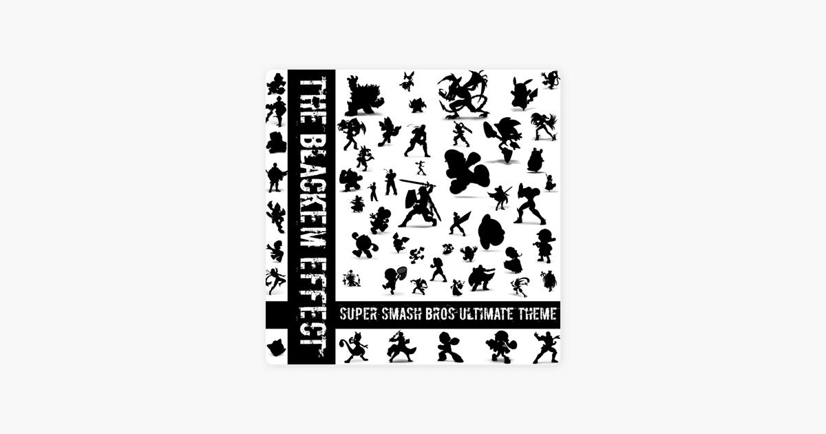 Smash Bros  Ultimate Theme (Blackemed) - Single by The Blackem Effect