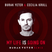 My Life Is Going On (Burak Yeter Remix) - Burak Yeter & Cecilia Krull