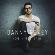 Hope in Front of Me - Danny Gokey - Danny Gokey
