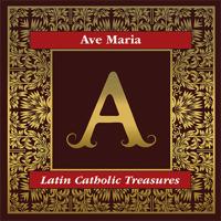 William Ferris Chorale - Ave Maria: Latin Catholic Treasures artwork