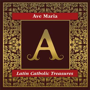 William Ferris Chorale - Ave Maria: Latin Catholic Treasures