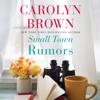 Carolyn Brown - Small Town Rumors (Unabridged)  artwork