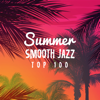 Разные артисты - Summer Smooth Jazz: Top 100, Café Bossa 2018, Wine Bar del Mar, Romantic Dinner Party, Relax del Sol обложка
