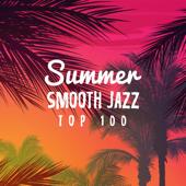 Summer Smooth Jazz: Top 100, Café Bossa 2018, Wine Bar del Mar, Romantic Dinner Party, Relax del Sol