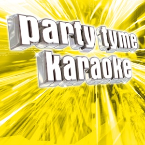Party Tyme Karaoke - Say Something (Made Popular By a Great Big World & Christina Aguilera) [Karaoke Version]