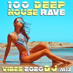 100 Deep House Rave Vibes 2020 (DJ Mix)
