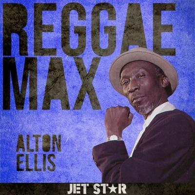 Reggae Max: Alton Ellis - Alton Ellis