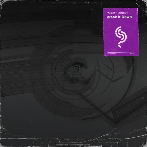 Break It Down - Single by Murat Salman