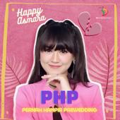 PHP (Pernah Hampir PreWedding) - Happy Asmara