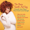 Various Artists - The Classics, Smooth and Sexy Jazz: Smooth Jazz Plays the Great Love Songs!  artwork