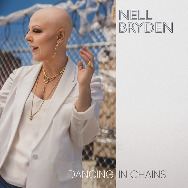 Nell Bryden - Dancing In Chains