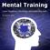 Wesley Jones - Mental Training: Learn Toughness, Resilience, and Leadership Skills (Unabridged)