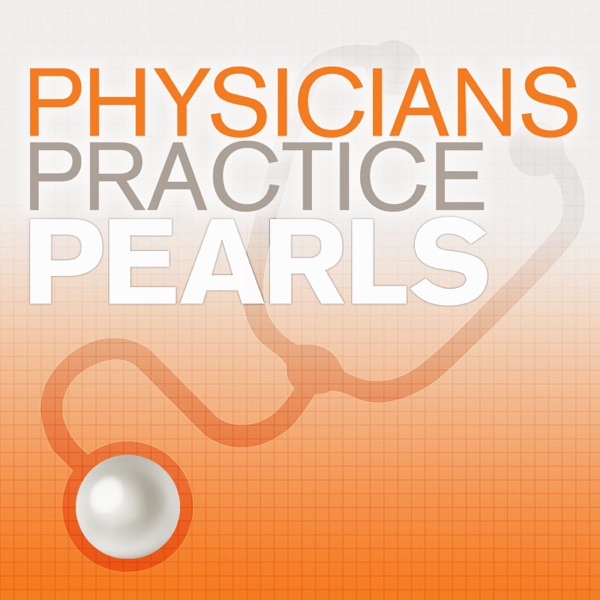 Physicians Practice Pearls: Physician News on Business, Healthcare, Medicine, and Technology
