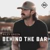 Riley Green - Behind The Bar  artwork