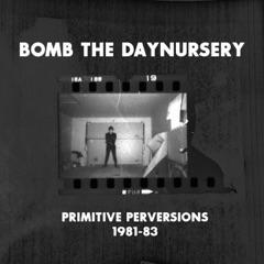 Primitive Perversions 1981-1983, Vol. 1