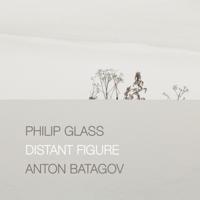 Anton Batagov - Philip Glass: Distant Figure (Passacaglia for Solo Piano) - EP artwork