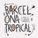 Barcelona Tropical - Suu & Carlos Sadness