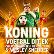 EUROPESE OMROEP | Koning Voetbal dit EK (TOTO Edition) - Charly Lownoise & Mental Theo & Wesley Sneijder
