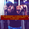 Gym Workout Fitness Music Perfect Motivational Playlist - Work Out