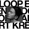Loop End / Loop Start by KREVA