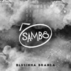 Sambô - Blusinha Branca  arte