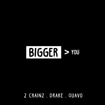 Bigger Than You (feat. Drake & Quavo) - Single MP3 Download