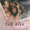 K. Bromberg - Worth the Risk (Unabridged)  artwork