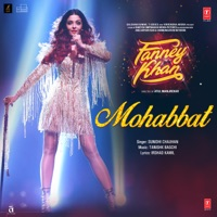 FANNEY KHAN - Mohabbat Chords and Lyrics