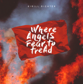 Where Angels Fear to Tread (FOX Sports Original Soundtrack) - Kirill Richter