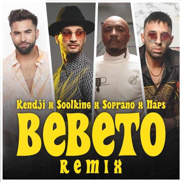 Bebeto (feat. Soprano) [Remix] - Single - Kendji Girac, Soolking & Naps