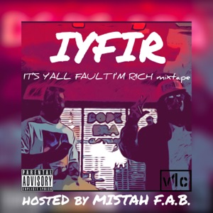 It's Y'all Fault I'm Rich Mp3 Download