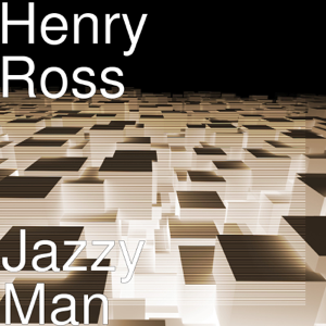 Henry Ross - Jazzy Man
