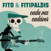 Cada vez cadáver - Fito y Fitipaldis