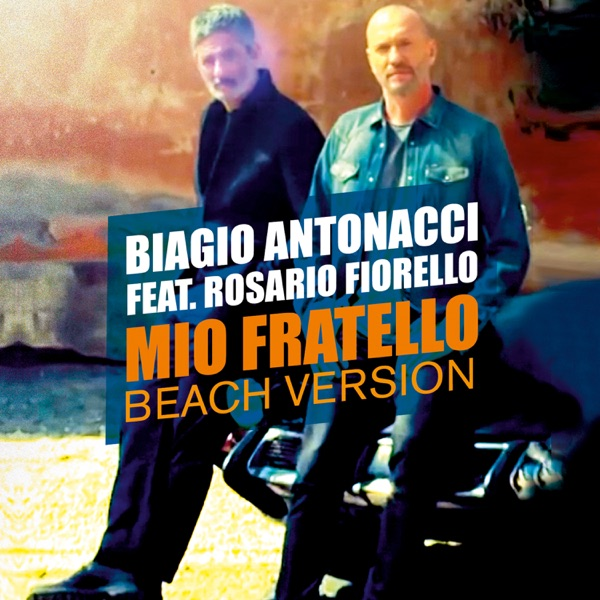 Mio fratello (Beach Version) [feat. Rosario Fiorello] - Single