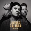 Loving Caliber - She will Never Know