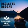 RIGUGEGL Band & Trauffer - Raclette Reggae Grafik