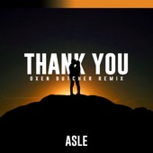 Asle - Thank You (Oxen Butcher Extended Remix)