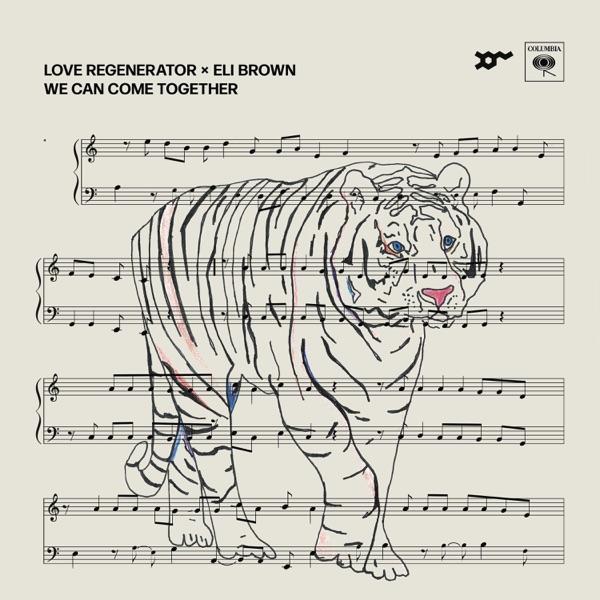 Love Regenerator, Eli Brown - We Can Come Together