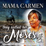 Mama Carmen - They Called Her Moses